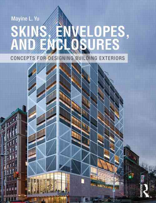 Skins, Envelopes, and Enclosures By Yu, Mayine