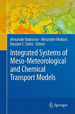 Integrated Systems of Meso-meteorological and Chemical Transport Models By Baklanov, Alexander (EDT)